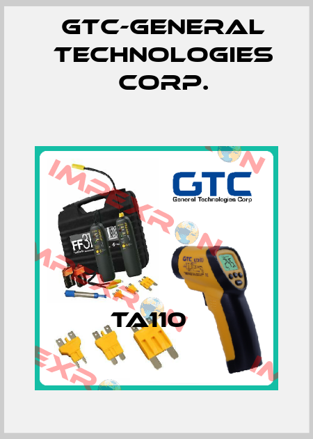 GTC-General Technologies Corp.- TA110   price