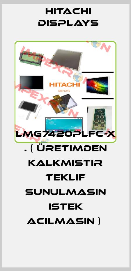 Hitachi Displays-LMG7420PLFC-X . ( üretimden kalkmistir teklif sunulmasin istek acilmasin )  price
