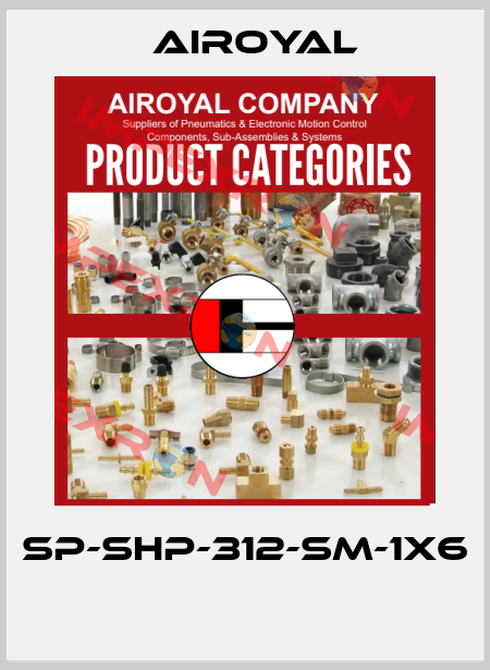 Airoyal-SP-SHP-312-SM-1X6  price